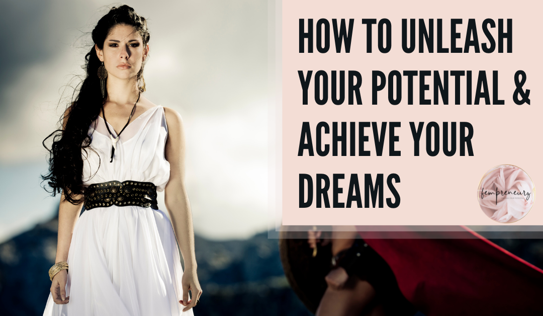 Unleash Your Potential and Achieve Your Dreams