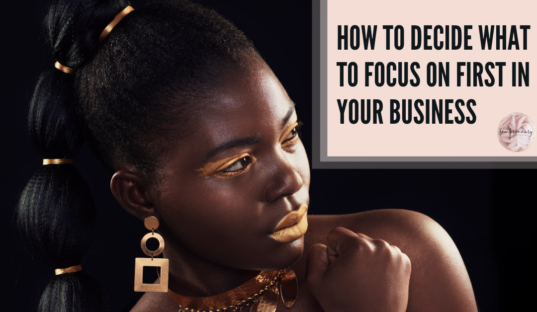 How to decide what to focus on first in your soul-purpose business