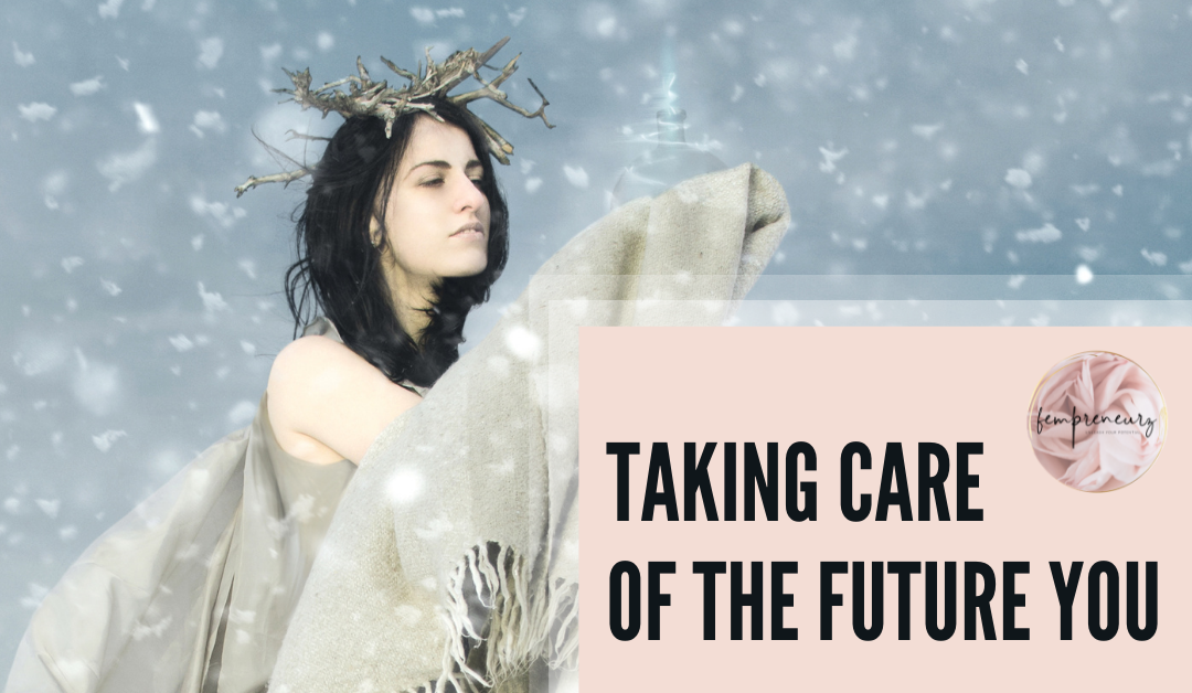 Taking Care Of The Future You