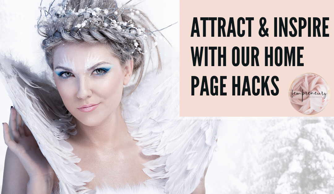 Attract & Inspire with our Home Page Hacks