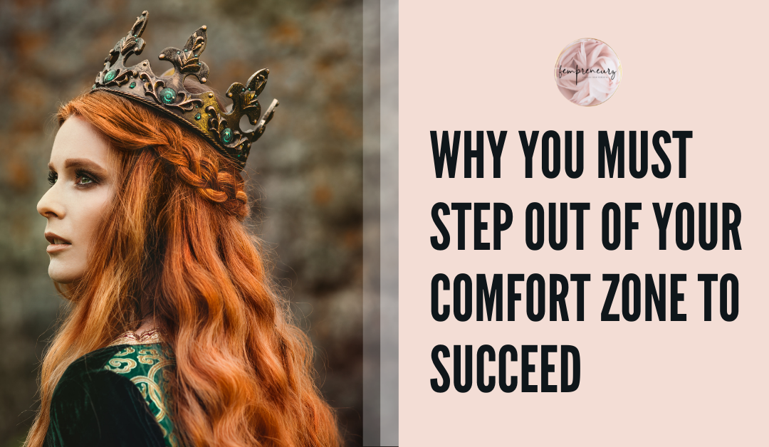 Why You Must Step Out Of Your Comfort Zone To Succeed